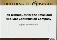 Tax Techniques for the Small & Midsize Construction Company