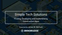 Simple Tech Solutions: Finding, Developing & Integrating Easy-to-Implement Construction Apps